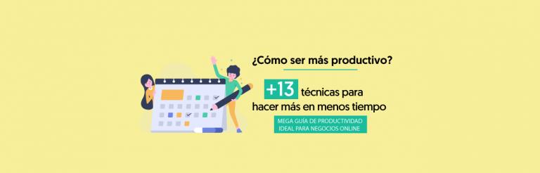 Cómo Ser Mas Productivo: 13 Técnicas Para Bloggers Y Negocios Online