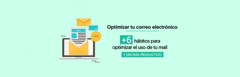 6 Hábitos Para Optimizar Tu Correo Y Ser Más Productivo