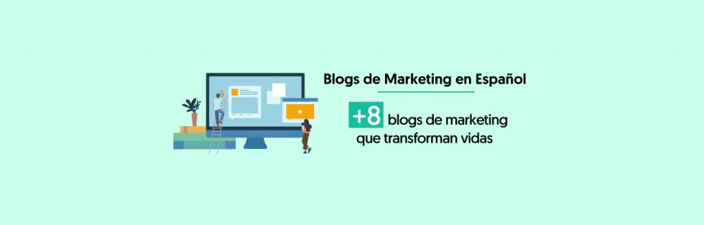 8 Blogs de Marketing Digital En Español Que Transforman Vidas