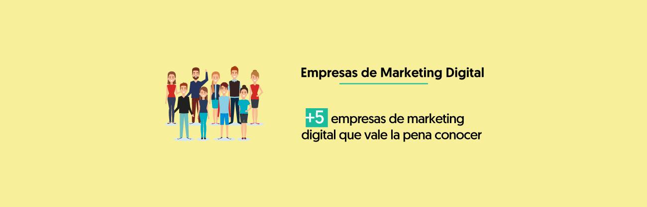 5 Empresas De Marketing Digital Que Vale La Pena Conocer