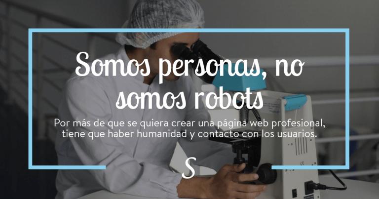 Somos humanos no somos robots hay que diferenciarse