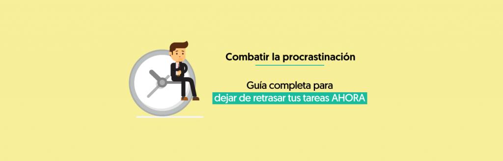 Guía Completa Sobre Como Combatir la Procrastinacion + Técnicas