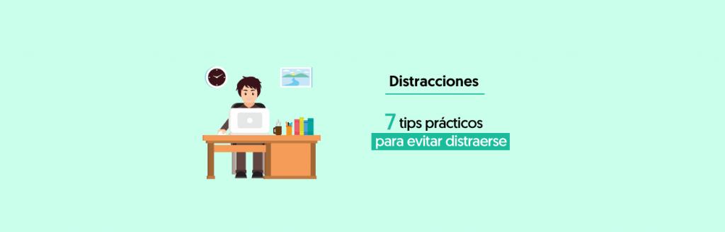 Distracciones: 7 Tips Prácticos Para Evitar Distraerse 