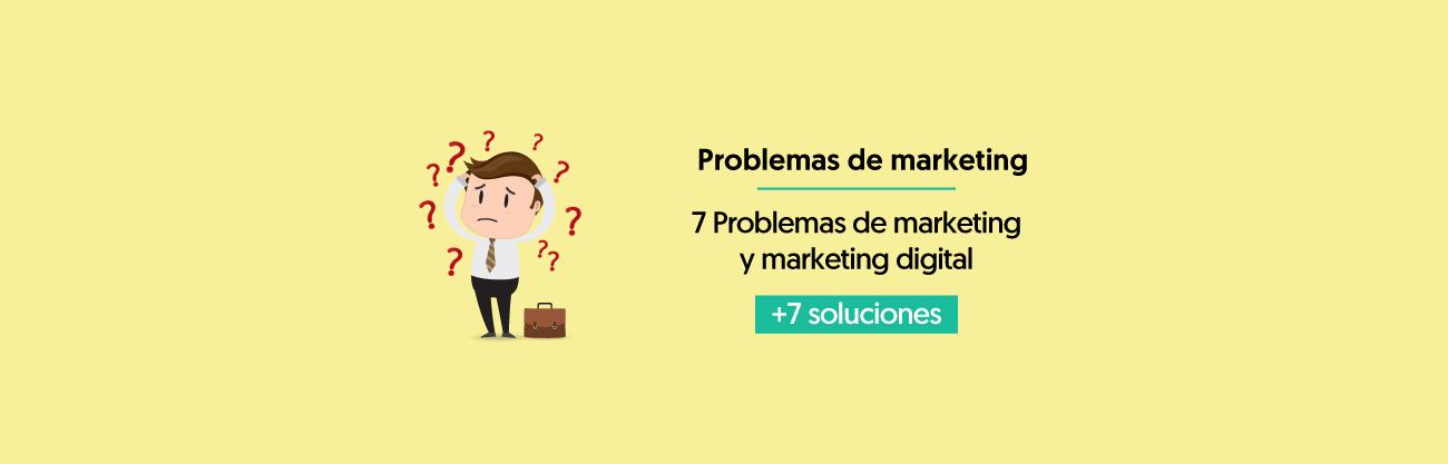 7 Problemas de Marketing y Marketing Digital [+7 Soluciones]