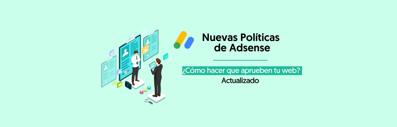 Nuevas Políticas de Google Adsense ¿Cómo Ser Aprobado en Adsense?