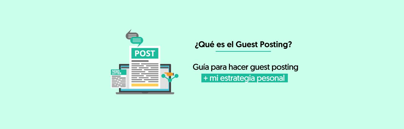 Qué es el Guest Posting o Guest Blogging